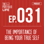 031: The Importance of Being Your True Self [Podcast]