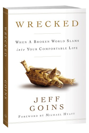 Jeff Goins' book, Wrecked: When a broken world slams into your comfortable life.