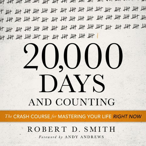 20,000 Days & Counting By Robert D. Smith