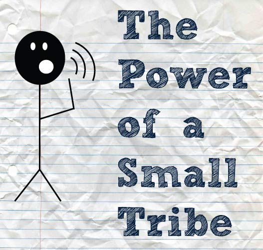 Power of a Small Tribe