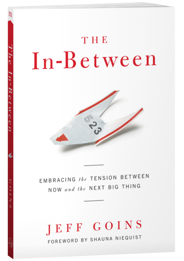 The In-Between, Embracing the tension between now and the next big thing