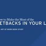 How to Make the Most of the Setbacks in Your Life