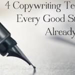 4 Copywriting Techniques Every Good Storyteller Already Knows