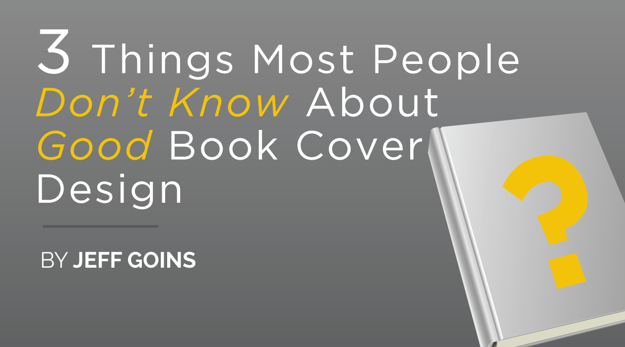 Good Book Cover Layout ~ Three things most people don t know about book cover design