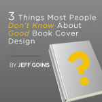 Three Things Most People Don't Know About Book Cover Design