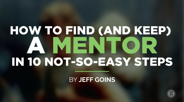 How to Find (and Keep) a Mentor in 10 Not-So-Easy Steps
