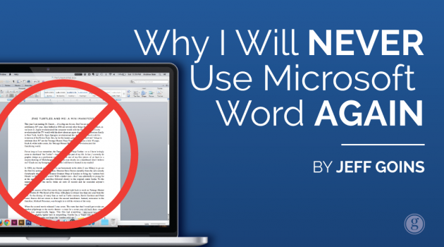 Why I Will Never Use Microsoft Word Again