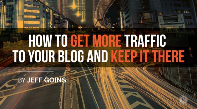 Bagaimana Mendapatkan Lebih Banyak Lalu Lintas ke Blog Anda dan Keep It There
