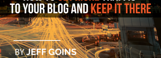How to Get More Traffic to Your Blog and Keep It There