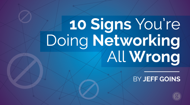 10 Signs You're Doing Networking All Wrong