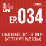 034: Create Balance, Create Better Art — Interview with Mars Dorian [Podcast]