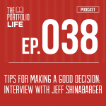 038: Tips for Making a Good Decision: Interview with Jeff Shinabarger [Podcast]