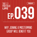 039: Why Joining a Mastermind Group Will Benefit You [Podcast]