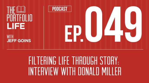 049: Filtering Life Through Story: Interview with Donald Miller [Podcast]