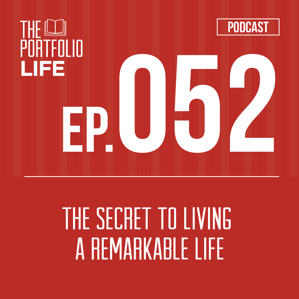 The Secret to Living a Remarkable Life