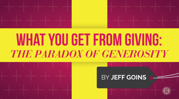 What You Get From Giving: The Paradox of Generosity