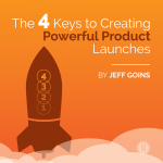 The 4 Keys to Creating Powerful Product Launches