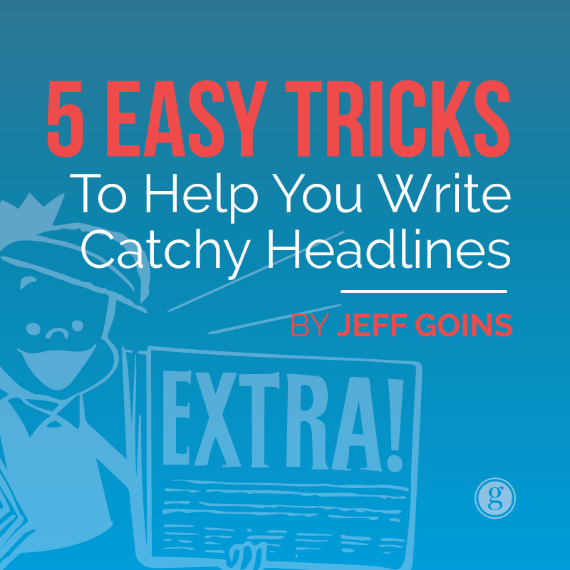 5 Easy Tricks To Write Catchy Headlines